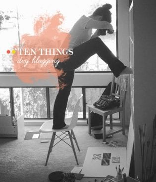 Ten Things: DIY Blogging thumbnail