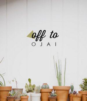 Travel // Off to Ojai thumbnail