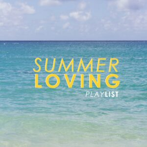 Playlist // Summer Lovin' thumbnail