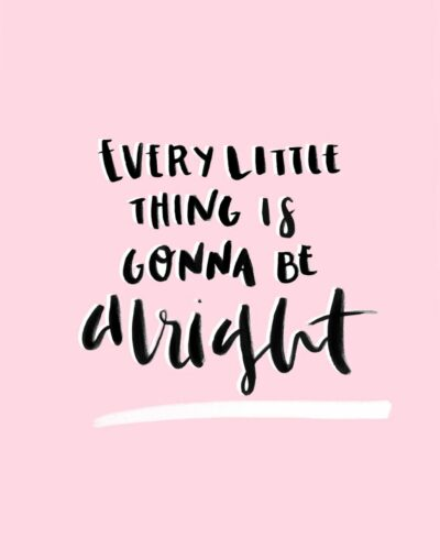 Every Little Thing Is Gonna Be Alright Printable Art