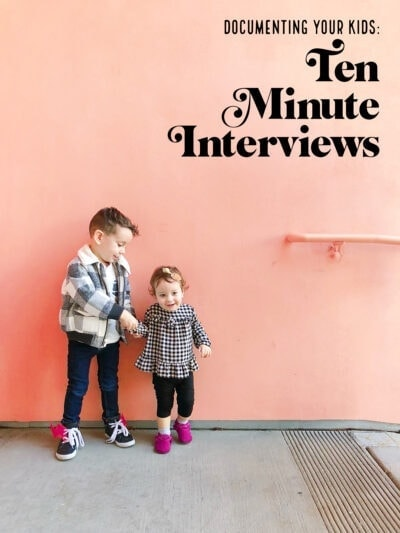 How to document your kids with an annual ten minute interview