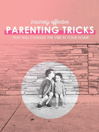 Parenting tricks to change the vibe in your home