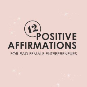 Positive Affirmations for Rad Female Entrepreneurs thumbnail