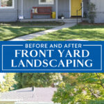 before and after of front yard landscaping